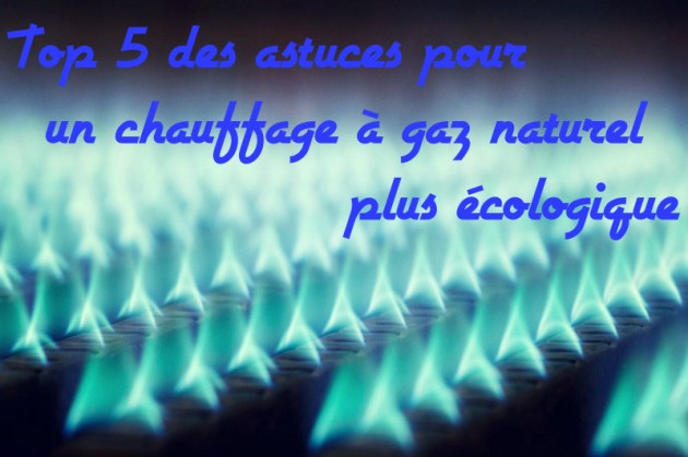 top 5 des astuces pour un chauffage gaz naturel plus cologique. Black Bedroom Furniture Sets. Home Design Ideas